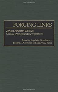 Forging Links: African American Children Clinical Developmental Perspectives (Praeger Series in Applied Psychology)