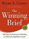 img - for The Winning Brief: 100 Tips for Persuasive Briefing in Trial and Appellate Courts book / textbook / text book