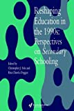 img - for Reshaping Education In The 1990s: Perspectives On Secondary Schooling book / textbook / text book