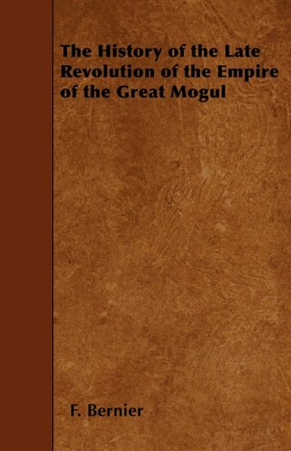 The History of the Late Revolution of the Empire of the Great Mogul