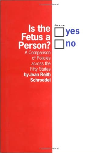 Is the Fetus a Person?: A Comparison of Policies across the Fifty States written by Jean Reith Schroedel