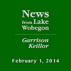 The News from Lake Wobegon from A Prairie Home Companion, February 01, 2014 Radio/TV Program