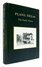 Plano, Texas: The Early Years by Mozelle…