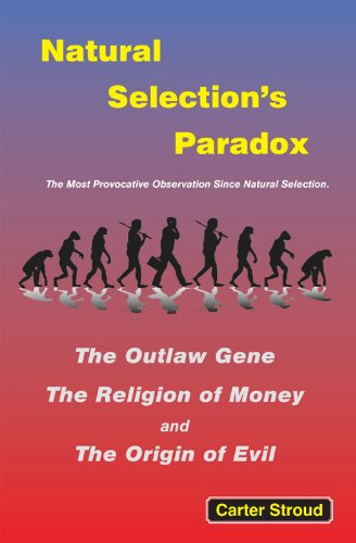 Natural Selection's Paradox: The Outlaw Gene, the Religion of Money, and the Origin of evil (Adaptation And Natural Selection compare prices)