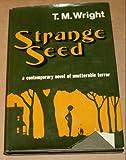 Strange seed: A novel, Wright, T. M