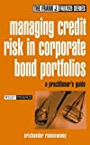 Managing credit risk in corporate bond portfolios:a practitioner