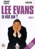 Lee Evans: So What Now - Series 1 [DVD]