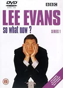 Lee Evans: So What Now - Series 1 [DVD]