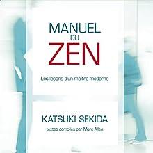 Manuel du ZEN : les leçons d'un maître moderne | Livre audio Auteur(s) : Katsuki Sekida, Marc Allen Narrateur(s) : Vincent Davy