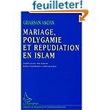 Mariage, polygamie et répudiation en islam. Justifications des auteurs arabo-musulmans contemporains