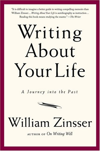 Writing About Your Life: A Journey into the Past, William Zinsser