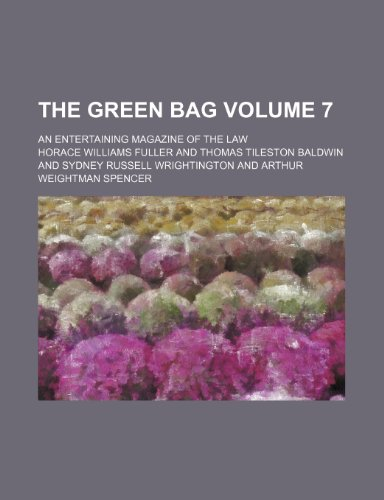 The Green bag Volume 7 ; an entertaining magazine of the law