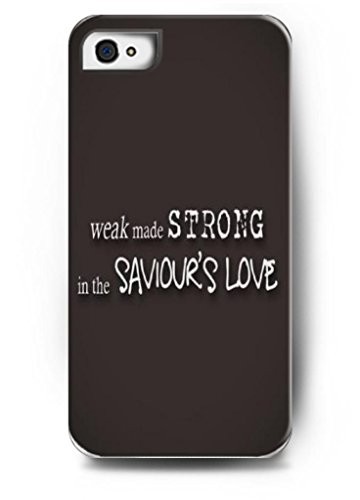 Ouo Design Weak Made Strong In The Saviour'S Love - Iphone 4 / 4S - Hard Snap On Plastic Case - Inspirational And Motivational Life Quotes front-202133