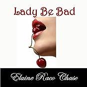 Lady Be Bad | [Elaine Raco Chase]
