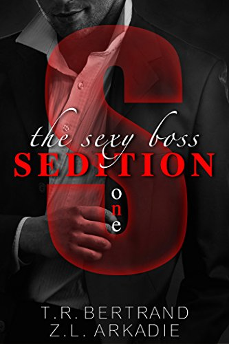 The Sexy Boss - Sedition by Z.L. Arkadie &  T.R. Bertrand ebook deal