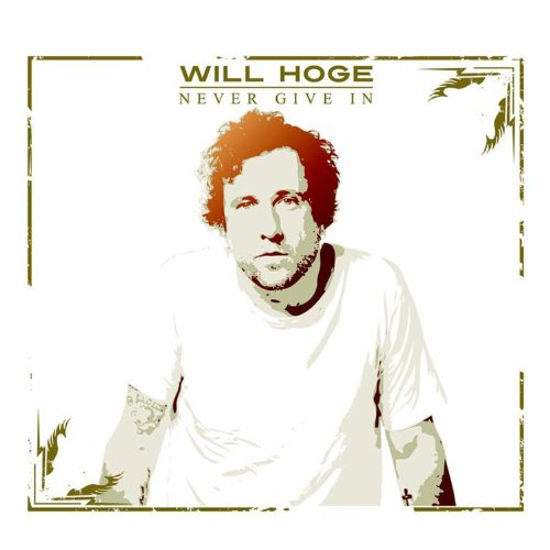 Will Hoge – Never Give In (2013) [FLAC]