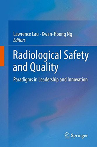 Radiological Safety and Quality: Paradigms in Leadership and Innovation