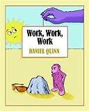 Work, Work, Work [Hardcover]