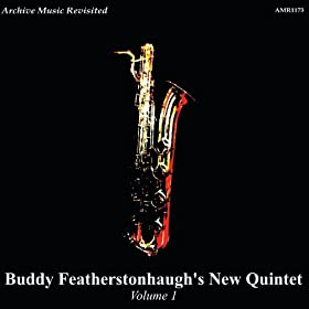 Buddy Featherstonhaugh's New Quintet Vol. 1