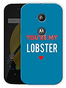 """You'Re My Lobster Minimal - Ross - Friends Printed Designer Mobile Back Cover For """"Motorola Moto E2"""" By Humor Gang (3D, Matte Finish, Premium Quality, Protective Snap On Slim Hard Phone Case, Multi Color)"""