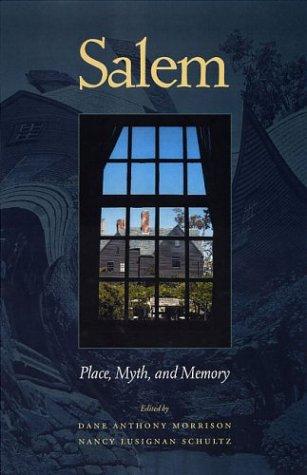 Salem: Place, Myth, and Memory