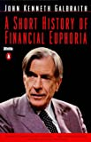 A Short History of Financial Euphoria (Penguin business) (0140238565) by Galbraith, John Kenneth