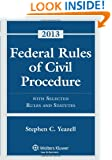 Federal Rules of Civil Procedure with Selected Statutes, Cases and other Materials, 2013 Edition