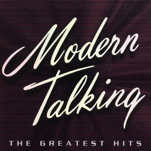 Modern Talking - Greatest Hits 1984-2002 - Zortam Music