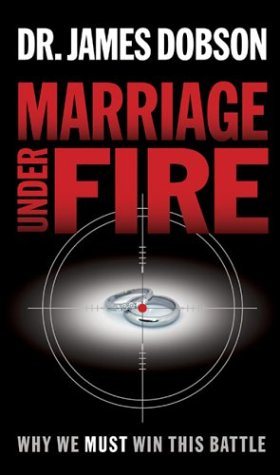 Marriage Under Fire: Why We Must Win This Battle, James Dobson