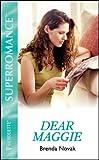 Dear Maggie (Harlequin Superromance No. 987) (0373709870) by Brenda Novak