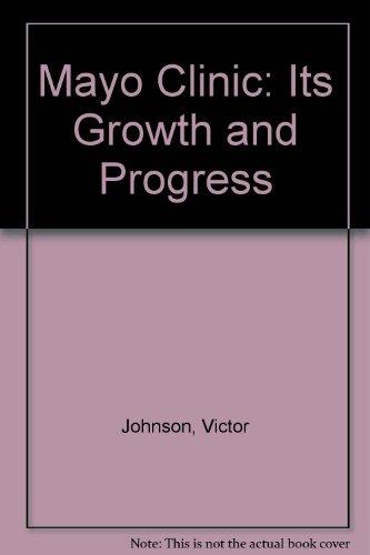 mayo-clinic-its-growth-and-progress