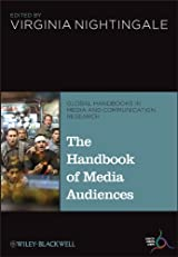The Handbook of Media Audiences (Global Handbooks in Media and Communication Research)
