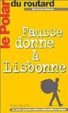 echange, troc Bertrand Delcour - Le Polar du Routard : Fausse Donne à Lisbonne