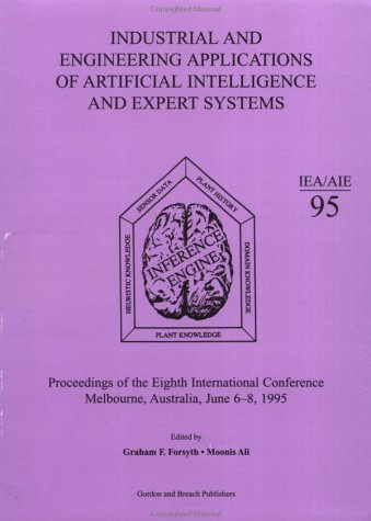 Industrial and Engineering Applications of Artificial Intelligence and Expert Systems: Proceedings of the Eighth International Conference, Melbourne, Australia, June 6-8, 1995
