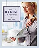 img - for Back to Baking: 200 Timeless Recipes to Bake, Share, and Enjoy book / textbook / text book