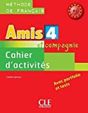 Amis et Compagnie: Cahier d'Activites 4 (French Edition)