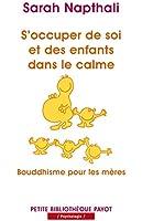 S'occuper de soi et de ses enfants dans le calme. Bouddhisme pour les mères.