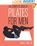 The Complete Book Of Pilates For Men:...