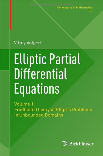 Elliptic Partial Differential Equations: Volume 1: Fredholm Theory Of Elliptic Problems In Unbounded Domains (Monographs In Mathematics)