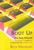 Boot Up: Beginner's Guide to Computers & Computing (1587990520) by Rick Maybury