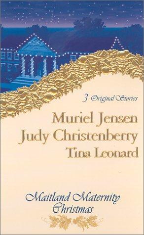 Maitland Maternity Christmas: (3 Novels in 1)