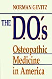 The D.O.s: Osteopathic Medicine in America