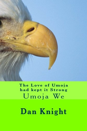 The Love of Umoja had kept it Strong: Umoja We: Volume 1 (What we know will help us grow)