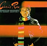 Chris Rea Whatever Happened to Benny Santini