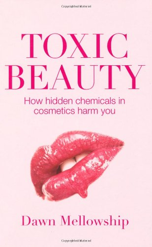 Toxic Beauty: The Hidden Chemicals in Cosmetics and How They Can Harm Us