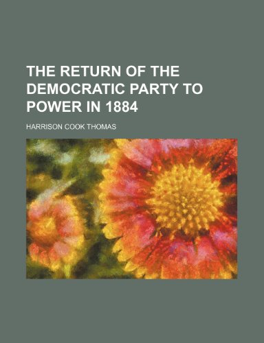 The return of the Democratic Party to power in 1884