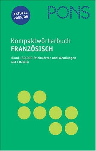PONS Kompaktwörterbuch Französisch. Französisch - Deutsch / Deutsch - Französisch.  Ausgabe 2005/2006. Mit CD. 130 000 Stichwörter und Wendungen