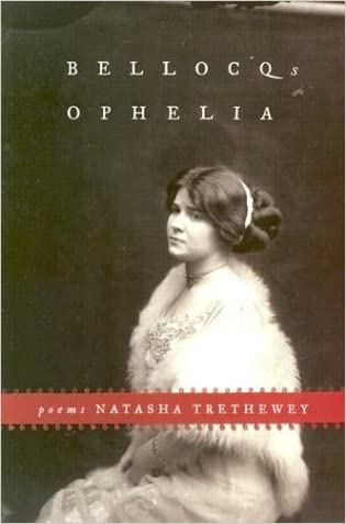 Bellocq's Ophelia: Poems written by Natasha Trethewey
