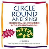 Circle Round and Sing ~ Anne Hill