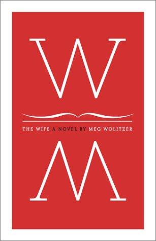 The Wife, A Novel, Meg Wolitzer